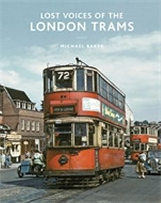 Lost Voices of the London Trams