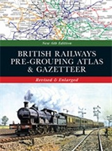 British Railway Pre Grouping Atlas & Gazetteer 6ed