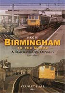 From Birmingham To the Board: Railwaymans Odyssey Continues