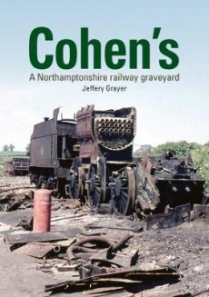 Cohens: Northamptonshire Railway Graveyard