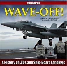 Wave-Off: History of LSOs & Ship-Board Landings