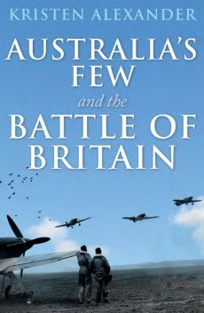 Australias Few & the Battle of Britain