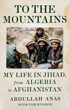 To the Mountains: My Life in Jihad from Algeria to Afghanistan
