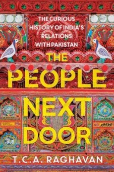 People Next Door: Curious History of Indias Relations with Pakistan