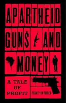 Apartheid Guns & Money: Tale of Profit