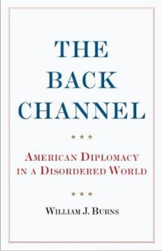 Back Channel: American Diplomacy in a Disordered World