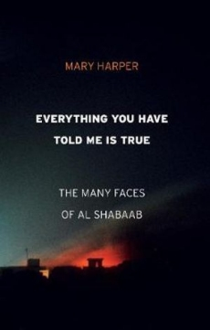 Everything You Have Told Me Is True: Many Faces of Al Shabaab