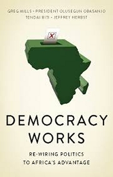 Democracy Works: ReWiring Politics to Africas Advantage