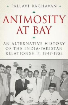 Animosity at Bay: Alternative History of the India-Pakistan Relationship 1947-1952