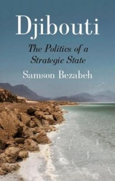 Djibouti: The Politics of a Strategic State