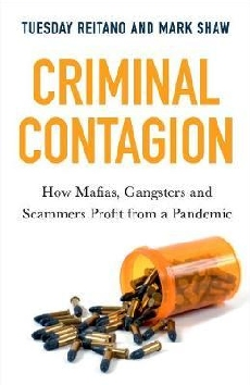 Criminal Contagion: How Mafias Gangsters and Scammers Profit from a Pandemic