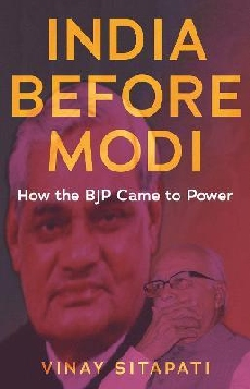 India Before Modi: How the BJP Came to Power