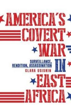 Americas Covert War in East Africa