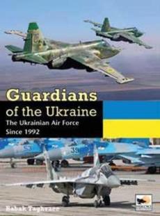 Guardians of the Ukraine: Ukrainian Air Force Since 1992