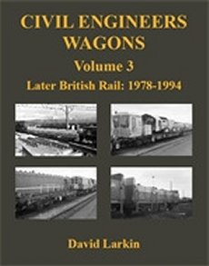 Civil Engineers Wagons V.3 : Later British Rail 1978-1994