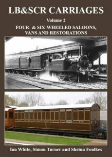 LB&SCR Carriages Volume 2