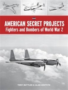 American Secret Projects: Fighters & Bombers of World War 2