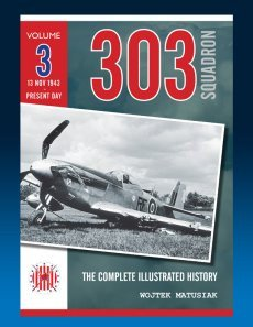 303 Squadron: Complete Illustrated History Vol 3