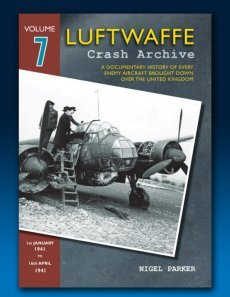 Luftwaffe Crash Archive Volume 7
