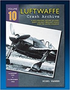 Luftwaffe Crash Archive Volume 10