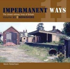 Impermanent Ways: Closed Lines of Britain Volume 11