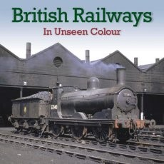 British Railways in Unseen Colour