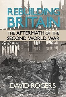 Rebuilding Britain: Aftermath of the Second World War