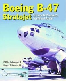 Boeing B47 Stratojet: Startegic Air Commands Transitional Bomber
