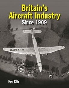 Britains Aircraft Industry Since 1909