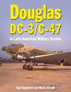 Douglas DC-3 and C-47: in Latin American Military Service
