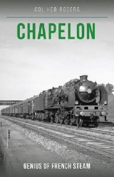 Chapelon: Genius of French Steam