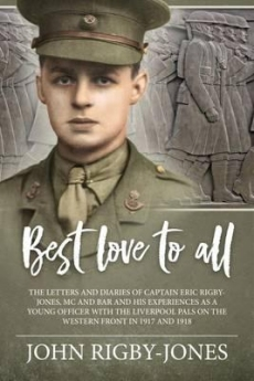 Best Love To All: Letters & Diaries Of Captain  Eric Rigby Jones