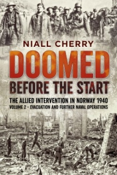 Doomed Before the Start Vol 2: Allied Intervention in Norway 1940