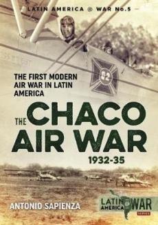 Chaco Air War 1932-35: Latin at War 5