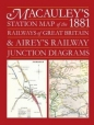 Macauleys Station Map of the 1881 Railways of Great Britain & Aireys Junction Diagrams