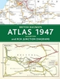 British Railways Atlas 1947 & RCH Junction Diagrams 2nd Edition