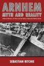 Arnhem: Myth & Reality
