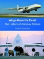 Wings Above the Planet History of Antonov Airlines