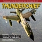 Thunderchief: Complete History of the Republic F 105