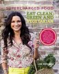 Eat Clean Green & Vegetarian: Supercharged Food