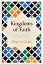 Kingdoms of Faith: New History of Islamic Spain