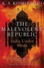 Malevolent Republic: India Under Modi