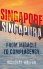 Singapore Singapura: From Miracle to Complacency