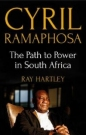 Cyril Ramaphosa: Path to Power in South Africa