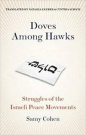 Doves Among Hawks: Struggles of the Israeli Peace Movements