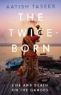 Twice Born: Life & Death on the Ganges