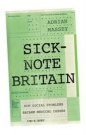 Sick Note Britain: How Social Problems Became Medical Issues