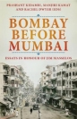 Bombay Before Mumbai: Essays in Honour of Jim Masselos