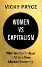 Women vs Capitalism: Why We Cant Have It All in a Free Market Economy