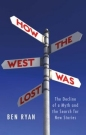 How the West Was Lost: Decline of a Myth & the Search for New Stories